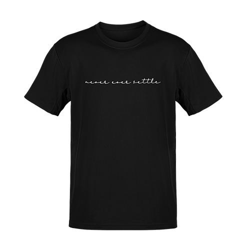 Never Ever Settle T-shirt