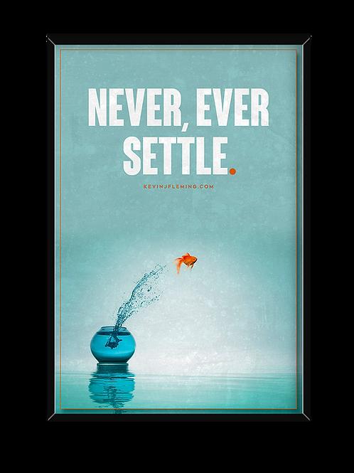Never, Ever Settle Poster
