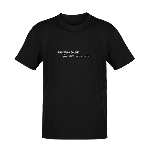 Education Counts But Skills Count More T-shirt