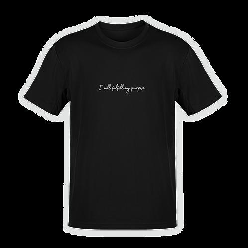 I will fulfill my Purpose T-shirt