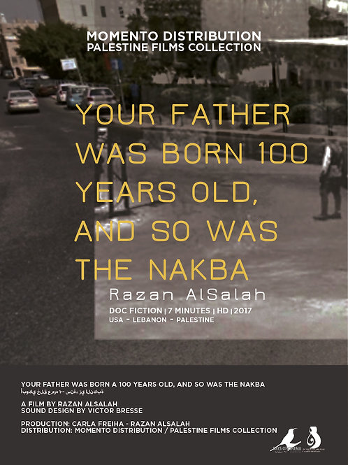 YOUR FATHER WAS BORN 100 YEARS OLD, and So Was the Nakba by Razan AlSalah