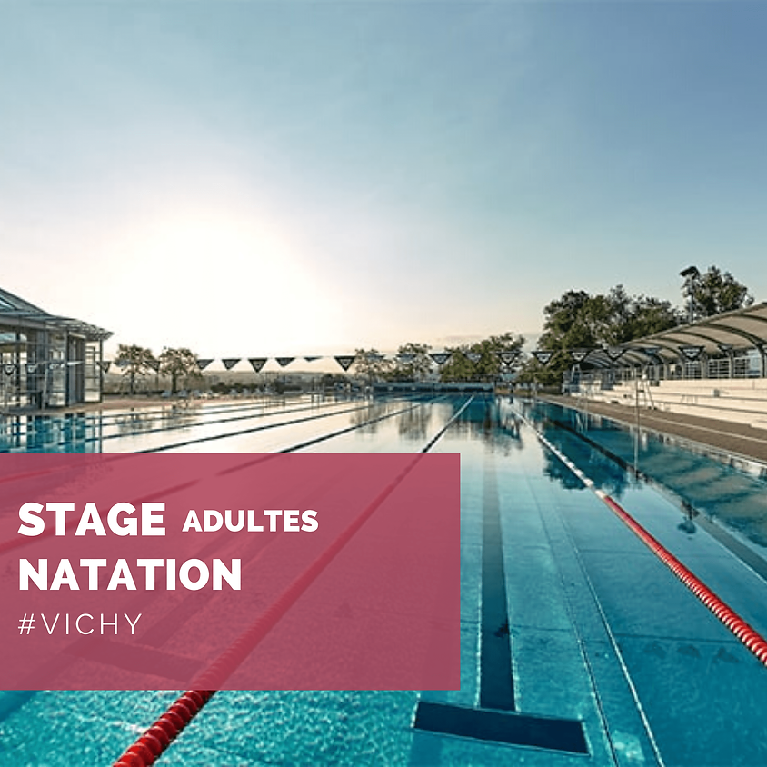 STAGE ADULTES - VICHY - PISCINE