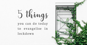 5 Things You Can Do Today to Evangelise