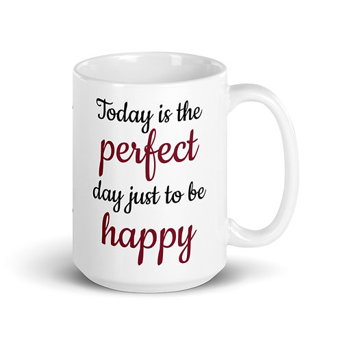 Perfect Day To Be Happy Mug