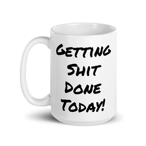 Getting Shit Done Today Body and Mind Strong Mug
