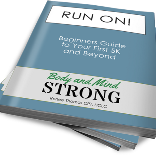 Run On: Beginners Guide to Your First 5K and Beyond