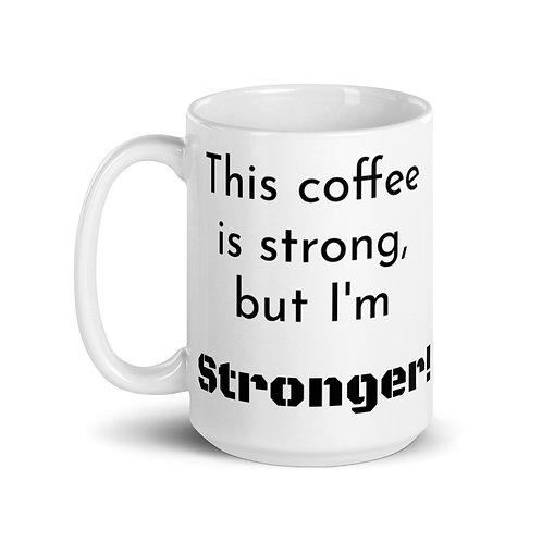 This Coffee is Strong Mug