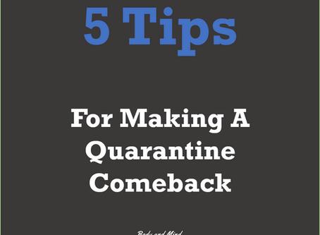 5 Tips Towards Making a Quarantine Comeback