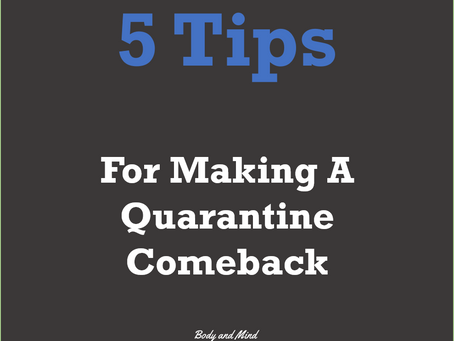 5 Tips Towards Making a Quarantine Comeback