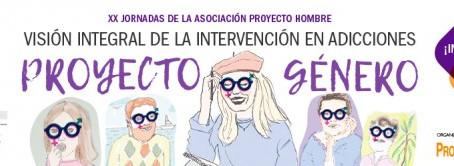 """XX Jornadas Asociación Proyecto Hombre: """"Proyecto Género: Visión Integral de la Intervención en Adic"""