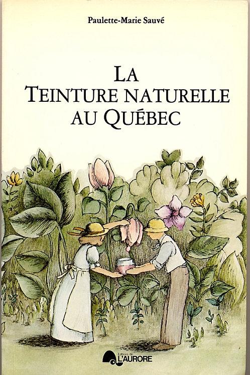La Teinture Naturelle au Quebec par Paulette-Marie Sauvé