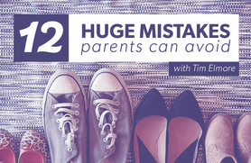 12 Mistakes Parents Can Avoid