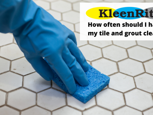 How often should I have my tile and grout cleaned?