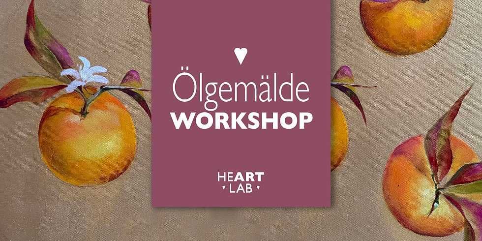 "Workshop Ölgemälde ""Goldene Mandarinen"" 30.12."
