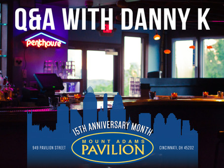 Q&A with Danny K: 15 Years at Mount Adams Pavilion