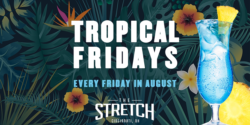 Tropical Fridays at The Stretch