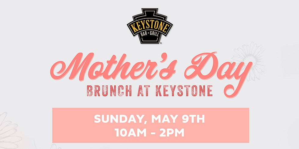 Mother's Day Brunch at Keystone Bar & Grill