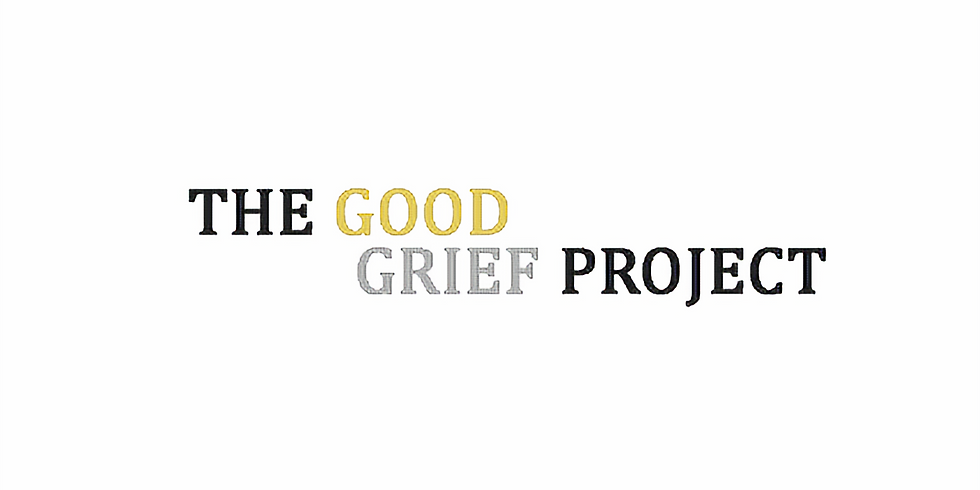 FINISHED The Good Grief Project: Active Grief Weekend