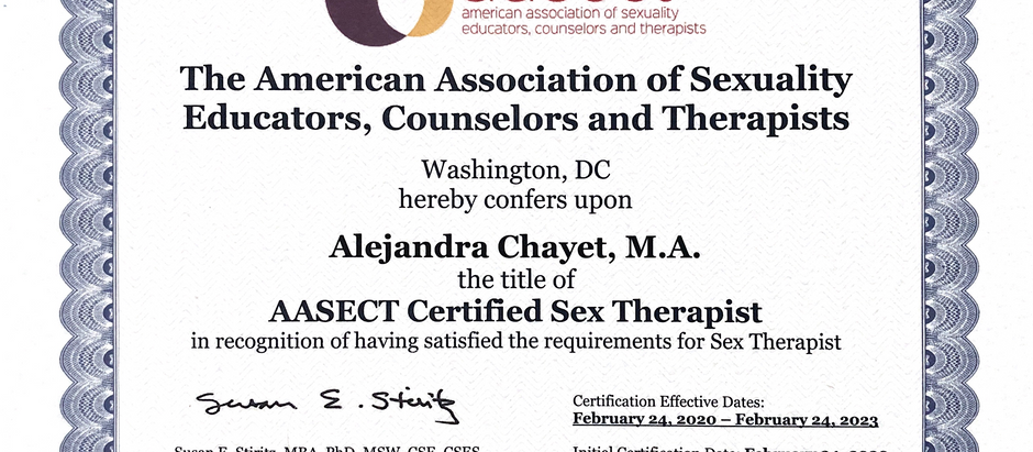 Alejandra Chayet, LPCC Now an AASECT Certified Sex Therapist