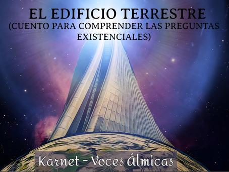 EL EDIFICIO TERRESTRE(CUENTO PARA COMPRENDER LAS PREGUNTAS EXISTENCIALES)