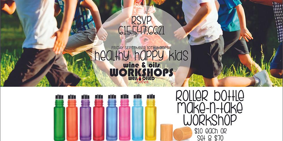 Wine & Oils Workshop ... Healthy Happy Kids