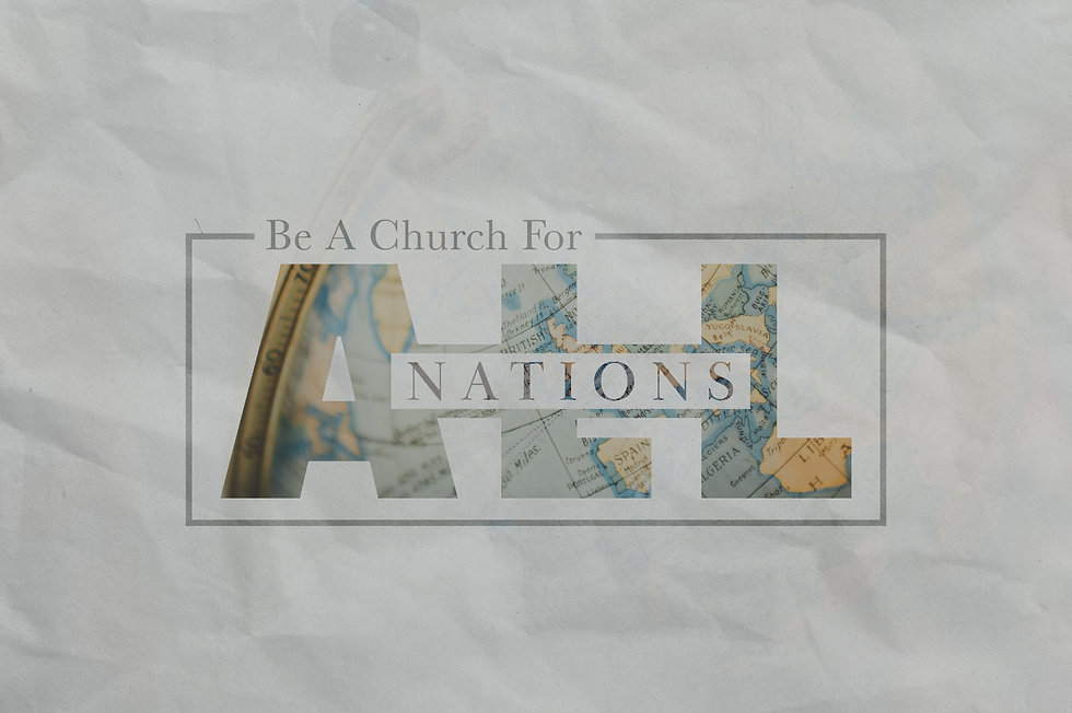 Be A Church For All Nations.jpg
