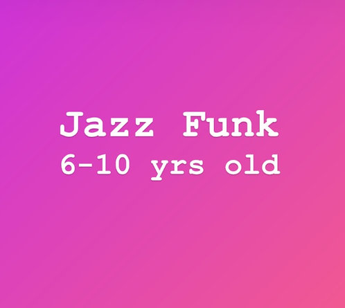 Saturday 10:15 am Jazz Funk for 6-10 years old Online