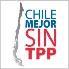 Plataforma Chile Mejor Sin TPP llama a estar alerta y organizados ante inminente firma del acuerdo