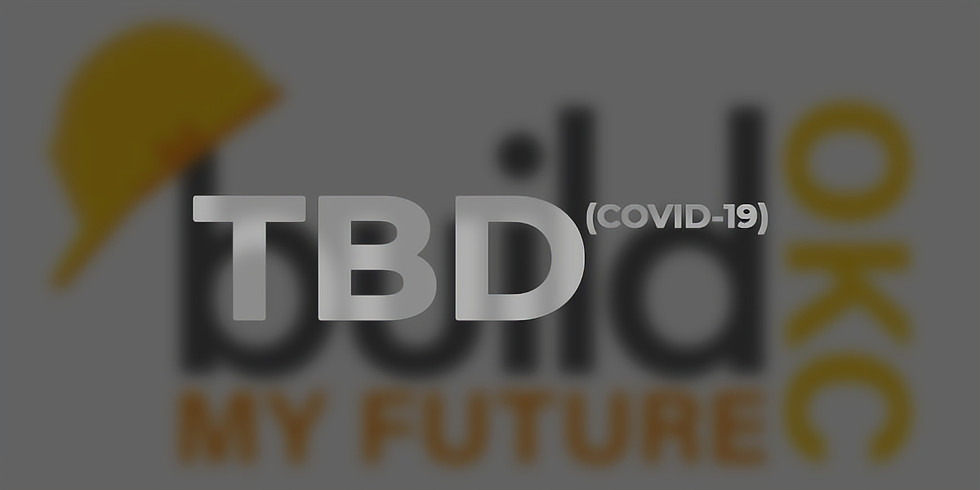 """2nd Annual: Build My Future OKC 2020 """"Connecting during COVID-19"""""""