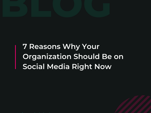 7 Reasons Why Your Organization Should Be on Social Media Right Now
