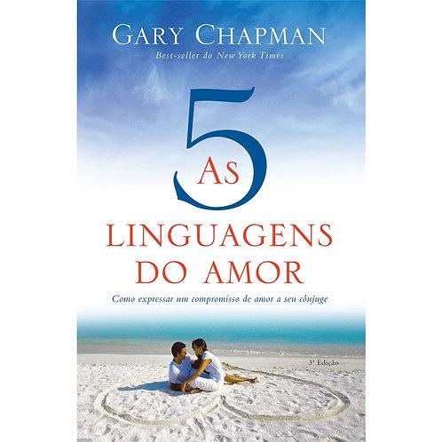 Livro - As cinco linguagens do amor - 3 edição: Como expressar um compromisso de