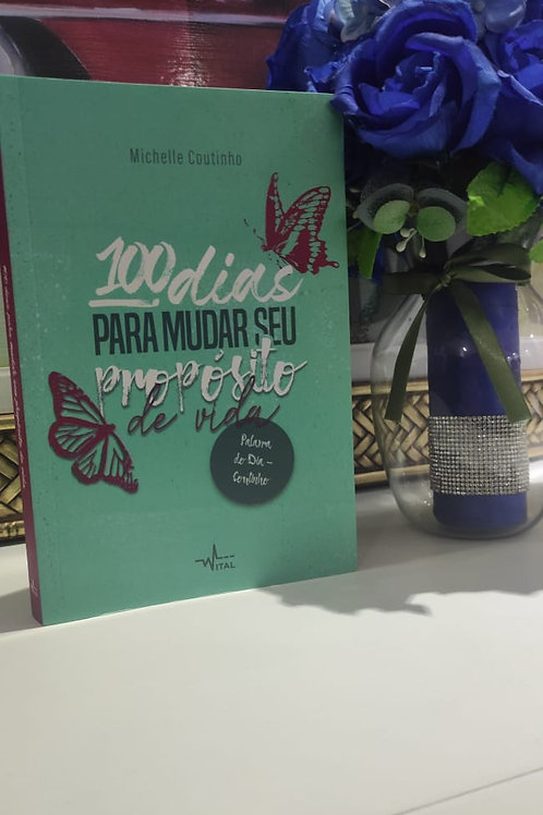 100 DIAS PARA MUDAR SEU PROPÓSITO DE VIDA   LIVRO MICHELLE COUTINHO  