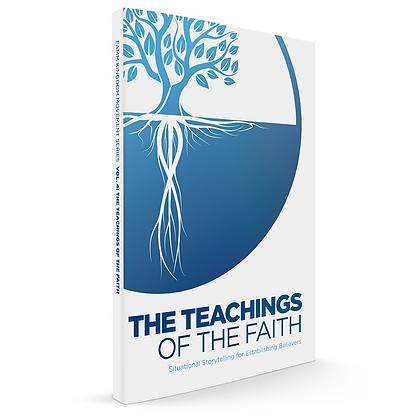 Vol. 4: The Teachings of the Faith
