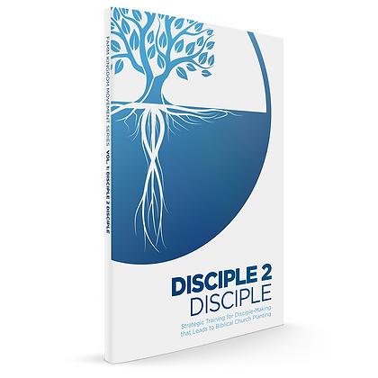 Vol. 1: Disciple 2 Disciple