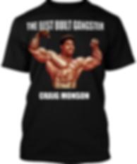 Craig Monson The Best Built Gangster T-shirt