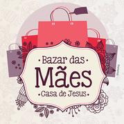 Campanha Casa de Jesus - Bazar das Mães