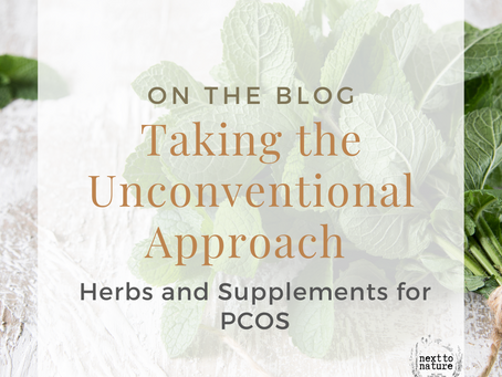 Taking the Unconventional Approach: Herbs and Supplements for PCOS