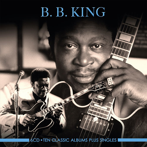 B.B. KING • 6CD • TEN CLASSIC ALBUMS