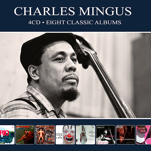 CHARLES MINGUS • 4CD • EIGHT CLASSIC ALBUMS