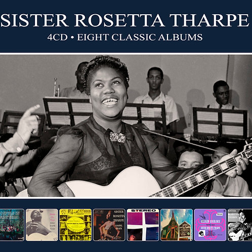 SISTER ROSETTA THARPE • 4CD • EIGHT CLASSIC ALBUMS