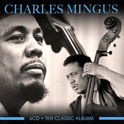 CHARLES MINGUS • 6CD • TEN CLASSIC ALBUMS