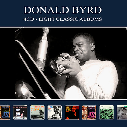 DONALD BYRD • 4CD • EIGHT CLASSIC ALBUMS