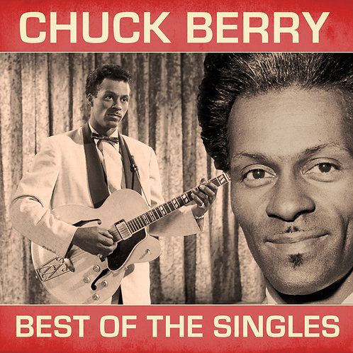 CHUCK BERRY • 2LP • BEST OF THE SINGLES