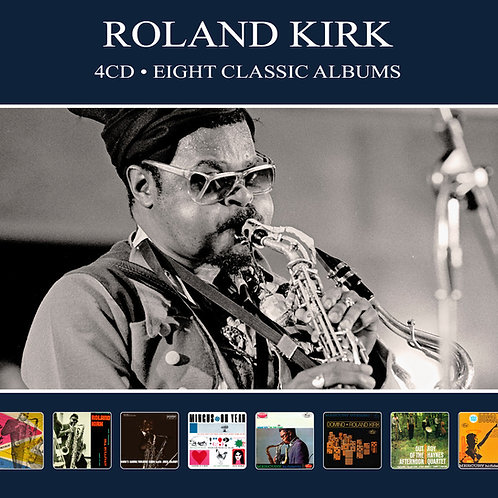 ROLAND KIRK • 4CD • EIGHT CLASSIC ALBUMS
