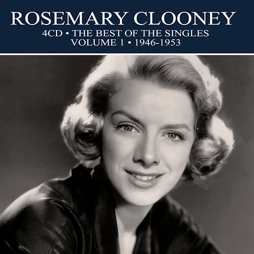 ROSEMARY CLOONEY • 4CD • THE BEST OF THE SINGLES – VOLUME 1 – 1946-1953