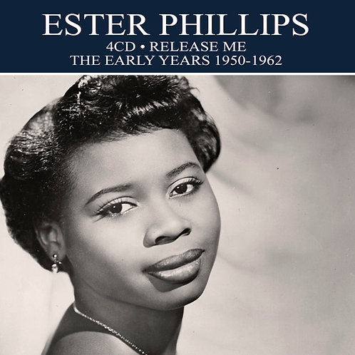 ESTER PHILLIPS • 4CD • RELEASE ME - THE EARLY YEARS 1950-1962