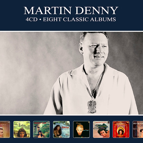 MARTIN DENNY • 4CD • EIGHT CLASSIC ALBUMS