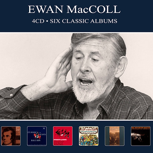 EWAN MacCOLL • 4CD • SIX CLASSIC ALBUMS