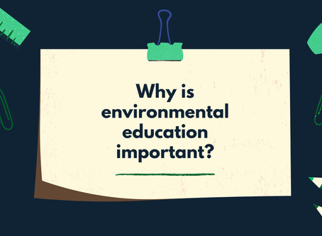 Why is Environmental Education so important?