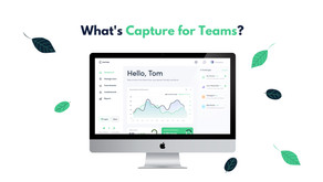 What's Capture for Teams?
